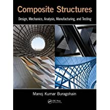Composite Structures: Design, Mechanics, Analysis, Manufacturing, and Testing