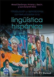 Introducción y aplicaciones contextualizadas a la lingüística hispánica (Spanish Edition)