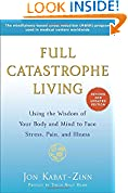 #8: Full Catastrophe Living (Revised Edition): Using the Wisdom of Your Body and Mind to Face Stress, Pain, and Illness