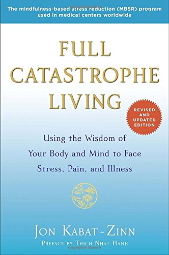 full-catastrophe-living-revised-edition-using-the-wisdom-of-your-body-and-mind-to-face-stress-pain-a