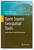 Open Source Geospatial Tools: Applications in Earth Observation (Earth Systems Data and Models)