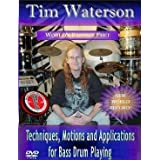 Tim Waterson Technique,Motions, and Applications for Bass Drum Playing DVD