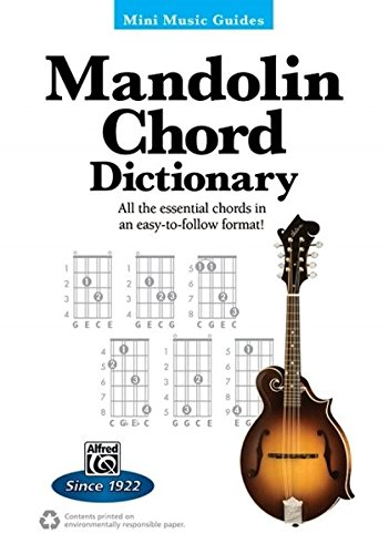 Mandolin Chord Finder - Mini Music Guides -- Mandolin Chord Dictionary: All the Essential Chords in an Easy-to-Follow Format!