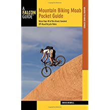 Mountain Biking Moab Pocket Guide: More than 40 of the Area's Greatest Off-Road Bicycle Rides