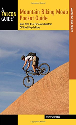 mountain-biking-moab-pocket-guide-more-than-40-of-the-areas-greatest-off-road-bicycle-rides-regional