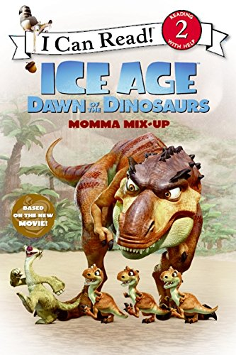 Ice Age: Dawn of the Dinosaurs: Momma Mix-Up (I Can Read Level 2) by HarperCollins