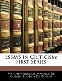 Essays in Criticism, Matthew Arnold and Maurice De Guérin, 1142398579