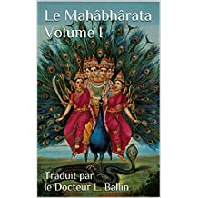 Le Mahâbhârata Volume I (French Edition)