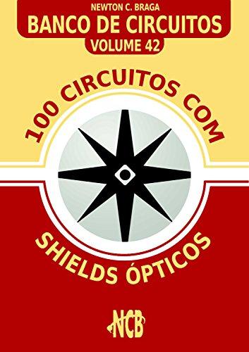 100 Circuitos com Shields Ópticos (Banco de Circuitos Livro 42) (Portuguese Edition)