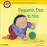 Pequenito Dios Te Hizo, Amy Warren Hilliker and Rick Warren, 0829744096