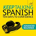 Keep Talking Spanish: Ten Days to Confidence | Angela Howkins