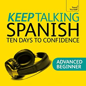 Keep Talking Spanish: Ten Days to Confidence Hörbuch von Angela Howkins Gesprochen von:  Teach Yourself Languages