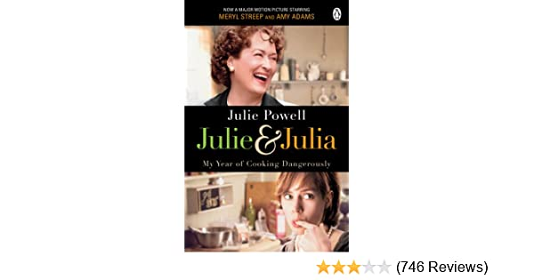 Julie & Julia: My Year of Cooking Dangerously - Kindle
