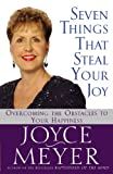 Seven Things That Steal Your Joy, Joyce Meyer, 0446533513