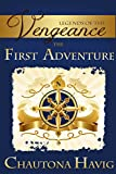Legends of The Vengeance: The First Adventure