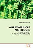 Wire Aware Cache Architecture, Naveen Muralimanohar, 3639241371