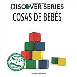 Cosas de Bebes (Xist Kids Spanish Books): Xist Publishing, Victor Santana: 9781532401138: Amazon.com: Books