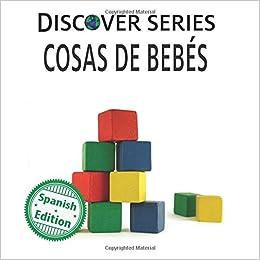 Cosas de Bebes (Xist Kids Spanish Books): Xist Publishing ...