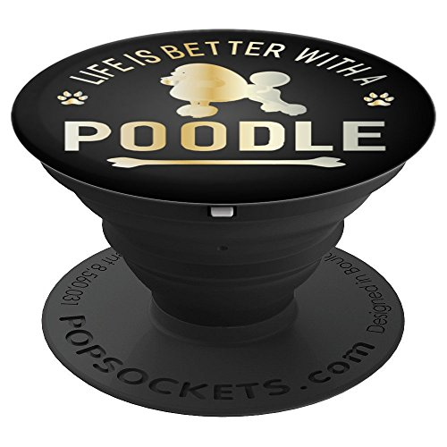 (Life Is Better With A Poodle Dog Animal Dogs Pop Socket - PopSockets Grip and Stand for Phones and Tablets)