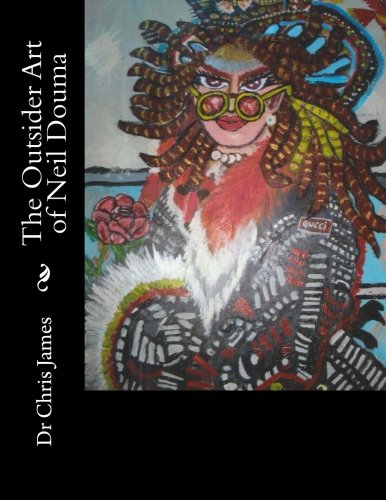 Download The Outsider Art of Neil Douma pdf epub