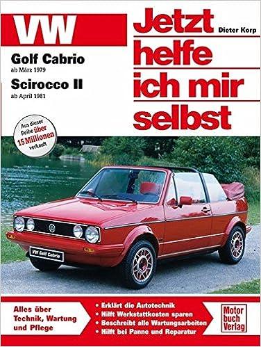 VW Golf Cabrio ab März 79 / Scirocco II ab April 81: Amazon.es: Dieter Korp: Libros en idiomas extranjeros