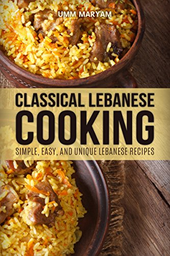 Classical lebanese cooking simple easy and unique lebanese classical lebanese cooking simple easy and unique lebanese recipes lebanese recipes forumfinder Gallery
