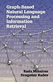 img - for Graph-based Natural Language Processing and Information Retrieval 1st edition by Mihalcea, Rada, Radev, Dragomir (2011) Hardcover book / textbook / text book