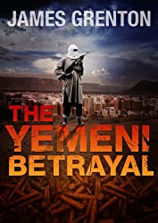 The Yemeni Betrayal (English Edition)