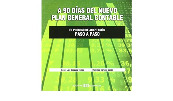 90 DIAS DEL NUEVO PLAN GENERAL CONTABLE: 9788496283558: Amazon.com: Books