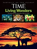 img - for TIME: Living Wonders: The Marvels and Mysteries of Life on Earth book / textbook / text book