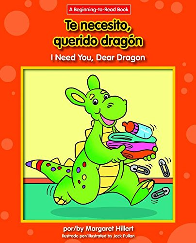 Te necesito, querido dragon / I Need You, Dear Dragon (Querido dragon / Dear Dragon: Beginning-to-Read) (English and Spanish Edition) by Norwood House Pr