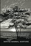 Peter Fisher's Odyssey: Marine Mammal Warfare, Michael Greenwood, 1484084691