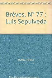 Brèves, N° 77 : Luis Sepulveda