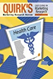Quirk's Case Studies in Marketing Research : Healthcare, , 0985248203