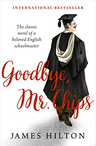 (Goodbye, Mr. Chips: A Novel)