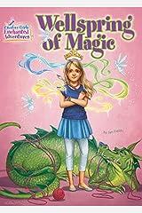 Wellspring of Magic (Creative Girls Enchanted Adventures Book 1) Kindle Edition