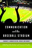 Communication and the Baseball Stadium: Community, Commodification, Fanship, and Memory (Urban Communication)