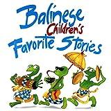 Balinese Children's Favorite Stories
