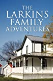 The Larkins Family Adventures, Norma Wymore, 1625092369