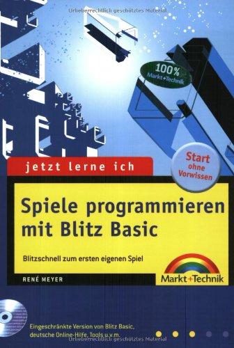 Jetzt lerne ich Spiele programmieren mit Blitz Basic Blitzschnell das erste eigene Spiel mit Blitz Basic Taschenbuch – 29. Juli 2003 René Meyer Markt+Technik 3827265444 Computerspiele