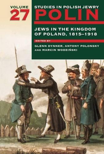 polin-studies-in-polish-jewry-volume-27-jews-in-the-kingdom-of-poland-1815-1918