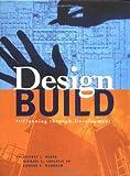 Design-Build: Planning Through Development: 1st (First) Edition