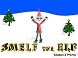 Smelf The Elf Season 2 Promo