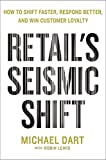 img - for Retail's Seismic Shift: How to Shift Faster, Respond Better, and Win Customer Loyalty book / textbook / text book