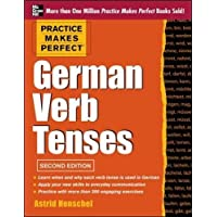 Practice Makes Perfect German Verb Tenses: With 200 Exercises + Free Flashcard App