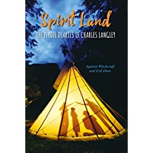Spirit Land: The Peyote Diaries of Charles Langley: Against Witchcraft and Evil Ones