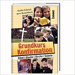 Grundkurs Konfirmation: Bibel, Glaube, Gebete, Kirche (German) Paperback