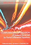Computational Optimization of Systems Governed by Partial Differential Equations, Alfio Borzì and Volker Schulz, 1611972043