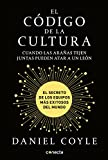 img - for El c digo de la cultura: El secreto de los equipos m s exitosos del mundo / The Culture Code (Spanish Edition) book / textbook / text book