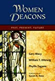 Women Deacons, Gary Macy and William T. Ditewig, 0809147432